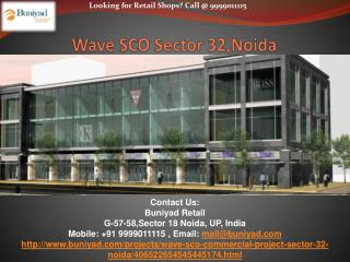 Wave SCO – New Commercial project at sector 32 Noida