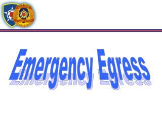 Emergency Egress