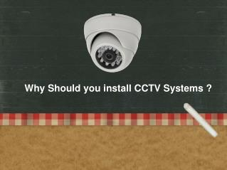 Why Should you install CCTV Systems