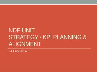 nDP  UNIT  STRATEGY / KPI PLANNING & Alignment