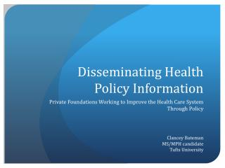 Disseminating Health Policy Information