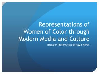Representations of Women of Color through Modern Media and Culture