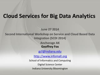 Cloud Services for Big Data Analytics