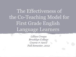 The Effectiveness of  the Co-Teaching Model for First Grade English Language Learners