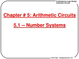 Chapter # 5: Arithmetic Circuits 5.1 -- Number Systems