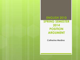 ENGLISH 2010 SPRING SEMESTER 2014 POSITION ARGUMENT