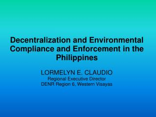 Decentralization and Environmental Compliance and Enforcement in the Philippines