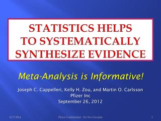 Statistics Helps  To Systematically Synthesize Evidence