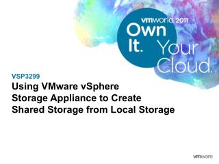 VSP3299 Using VMware  vSphere Storage  Appliance to Create  Shared  Storage from Local Storage