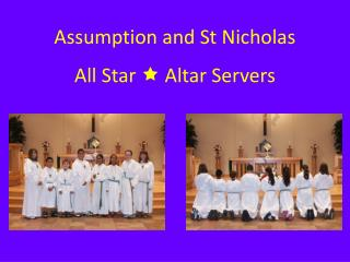 Assumption and St Nicholas All Star    Altar Servers