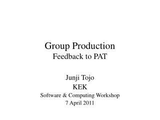 Group Production Feedback to PAT