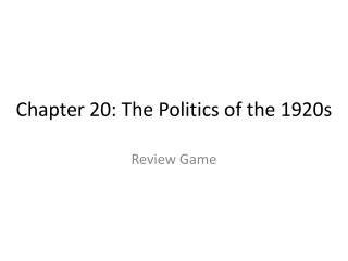 Chapter 20: The Politics of the 1920s