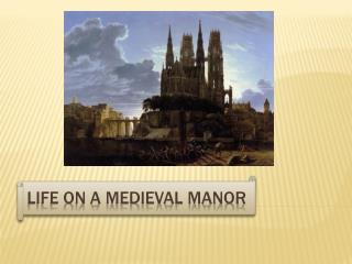 Life On a Medieval Manor