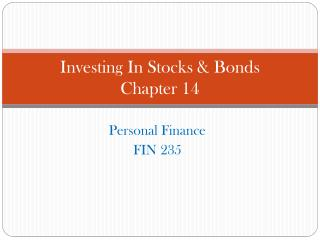 Investing  In Stocks & Bonds Chapter 14
