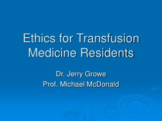 Ethics for Transfusion Medicine Residents