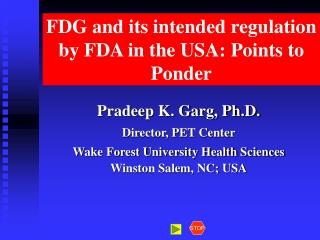 FDG and its intended regulation by FDA in the USA: Points to Ponder