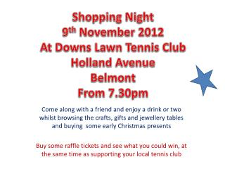 Shopping Night 9 th  November 2012 At Downs Lawn Tennis Club Holland Avenue   Belmont From 7.30pm