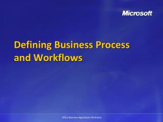Defining Business Process and Workflows