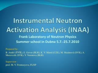 Instrumental Neutron Activation Analysis  (INAA)