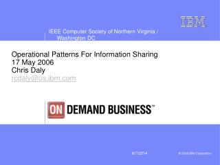 Operational Patterns For Information Sharing 17 May 2006 Chris Daly rcdaly@us.ibm