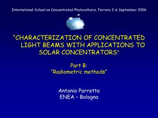 International School on Concentrated Photovoltaics, Ferrara 2-6 September 2006