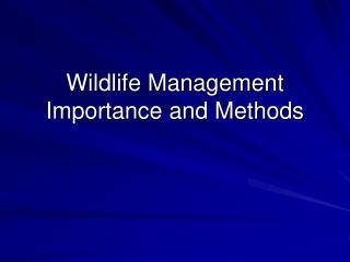 Wildlife Management Importance and Methods