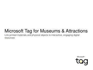Microsoft Tag for Museums & Attractions