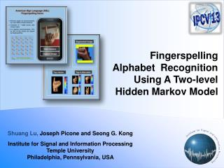 Fingerspelling Alphabet  Recognition Using A Two -level  Hidden  Markov Model