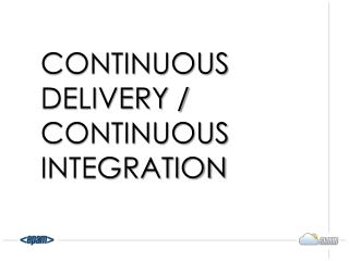 Continuous Delivery / Continuous Integration