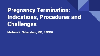 Pregnancy Termination: Indications, Procedures and Challenges