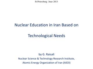 Nuclear  Education in Iran  Based on Technological Needs by G .  Raisali