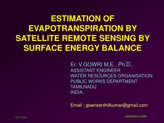 E STIMATION OF EVAPOTRANSPIRATION BY SATELLITE REMOTE SENSING BY SURFACE ENERGY BALANCE