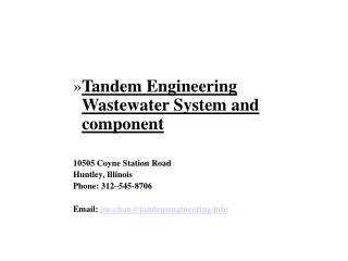 Tandem Engineering Wastewater System and component 10505 Coyne Station Road Huntley, Illinois