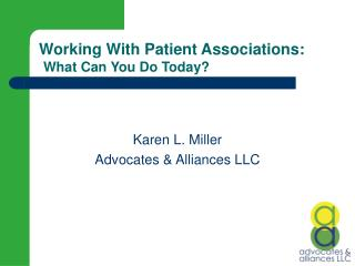Working With Patient Associations: What Can You Do Today?