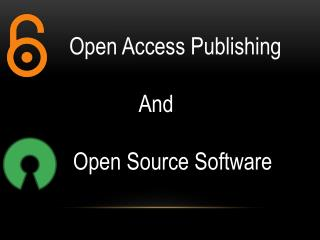 Open Access Publishing And       Open Source Software