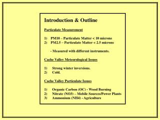Introduction & Outline Particulate Measurement 1)    PM10 – Particulate Matter < 10 microns