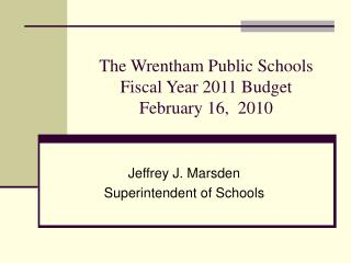 The Wrentham Public Schools  Fiscal Year 2011 Budget February 16,  2010