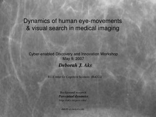 Dynamics of human eye-movements  & visual search in medical imaging