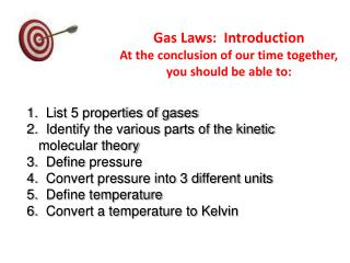 Gas Laws:  Introduction At the conclusion of our time together, you should be able to: