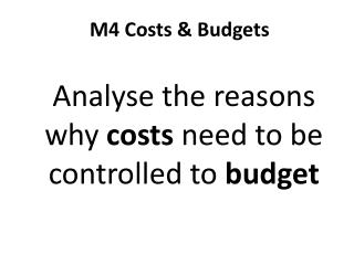M4 Costs & Budgets