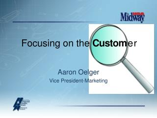 Aaron Oelger Vice President-Marketing