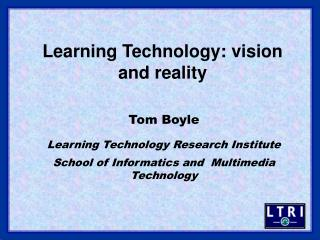 Learning Technology: vision and reality