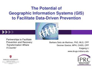 The Potential of  Geographic Information Systems (GIS)  to Facilitate Data-Driven Prevention