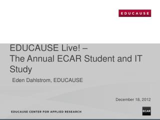 EDUCAUSE Live! – The Annual ECAR Student and IT Study
