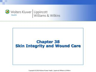 Chapter 38 Skin Integrity and Wound Care
