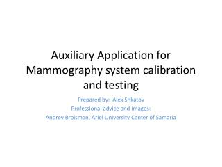 Auxiliary Application for Mammography system calibration and testing