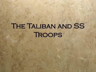 The Taliban and SS Troops
