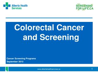 Colorectal Cancer and Screening Cancer Screening Programs  September 2013