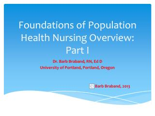 Foundations of Population Health Nursing Overview: Part I