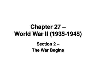 Chapter 27 – World War II (1935-1945)